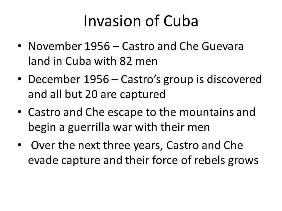 Invasion of Cuba November 1956 – Castro and Che Guevara land in Cuba with 82 men.