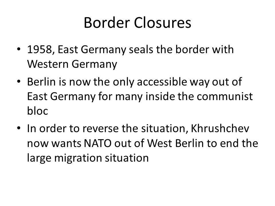 Border Closures 1958, East Germany seals the border with Western Germany.