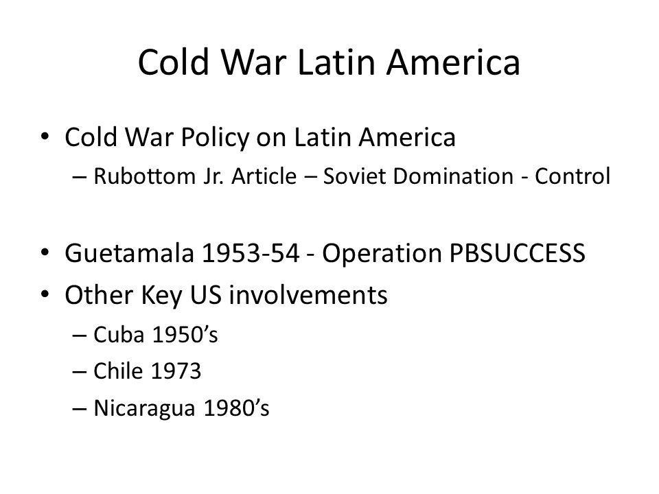 Cold War Latin America Cold War Policy on Latin America