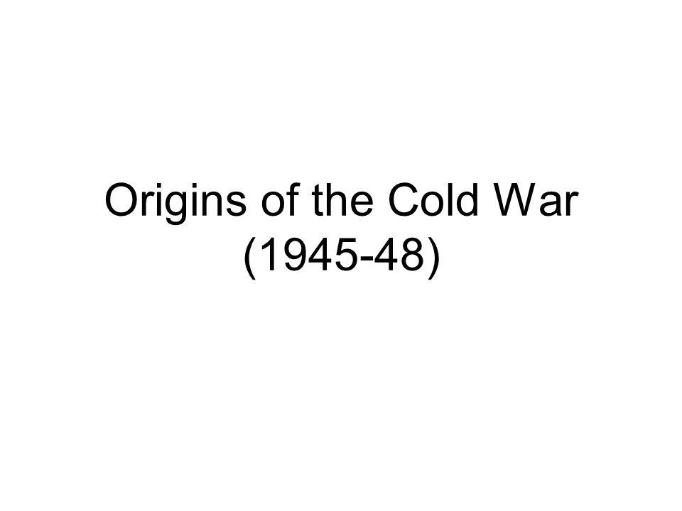 Origins of the Cold War (1945-48)