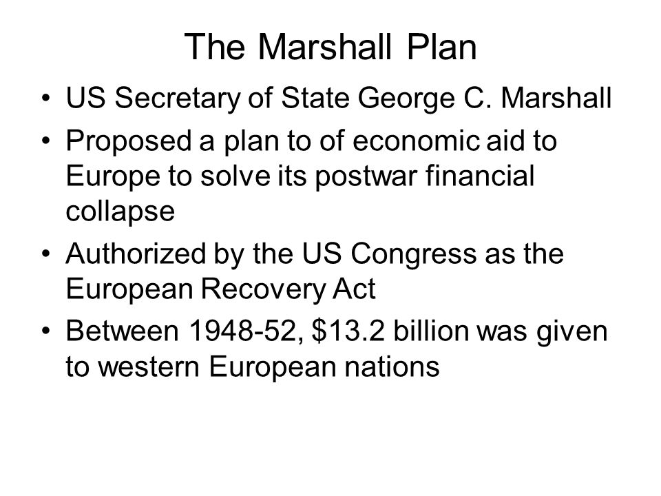 The Marshall Plan US Secretary of State George C. Marshall