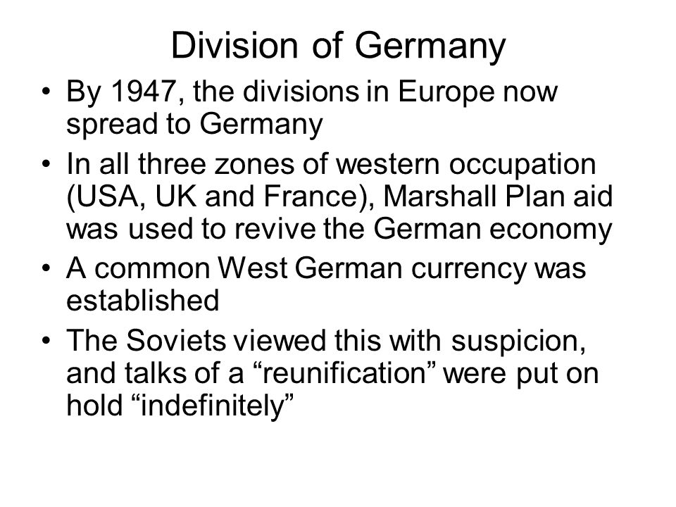 Division of Germany By 1947, the divisions in Europe now spread to Germany.
