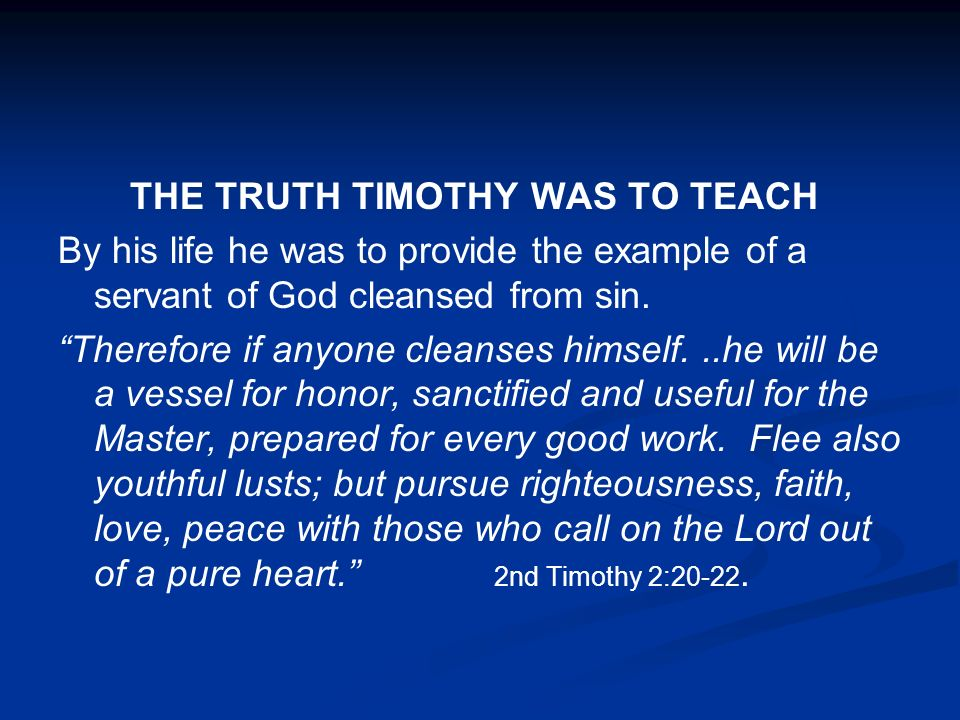 THE TRUTH TIMOTHY WAS TO TEACH