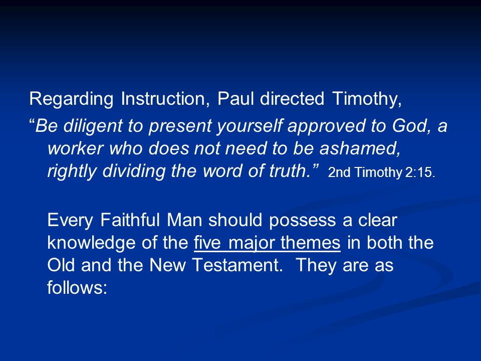 Regarding Instruction, Paul directed Timothy,