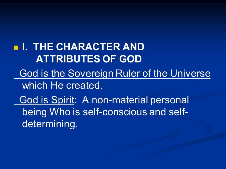 I. THE CHARACTER AND ATTRIBUTES OF GOD