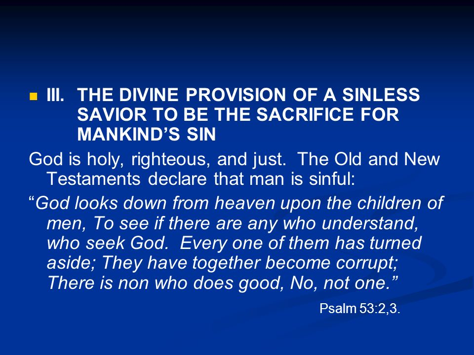 III. THE DIVINE PROVISION OF A SINLESS SAVIOR TO BE THE SACRIFICE FOR MANKIND'S SIN