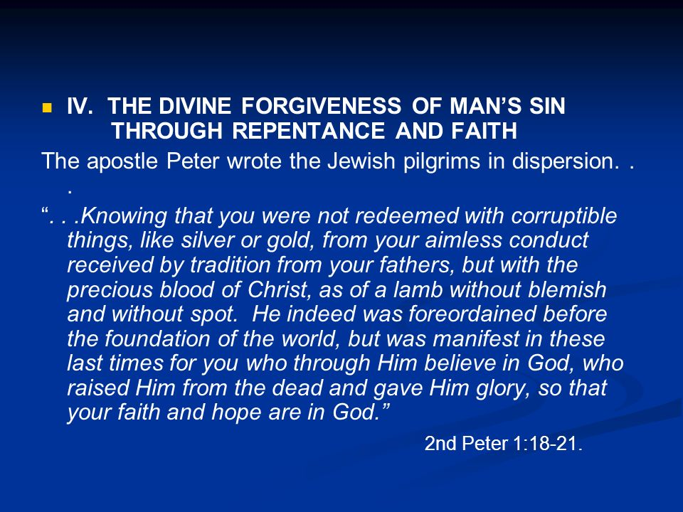 IV. THE DIVINE FORGIVENESS OF MAN'S SIN THROUGH REPENTANCE AND FAITH