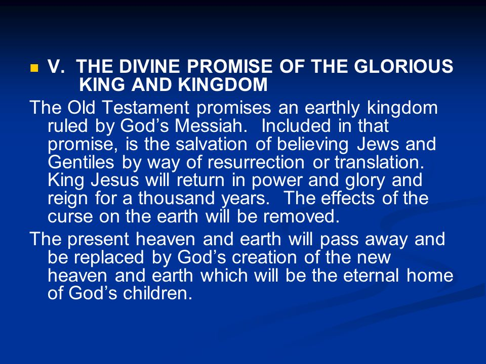 V. THE DIVINE PROMISE OF THE GLORIOUS KING AND KINGDOM
