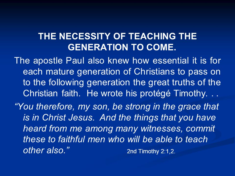 THE NECESSITY OF TEACHING THE GENERATION TO COME.
