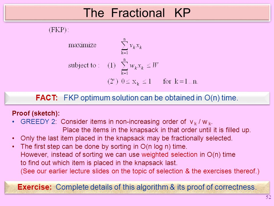 FACT: FKP optimum solution can be obtained in O(n) time.