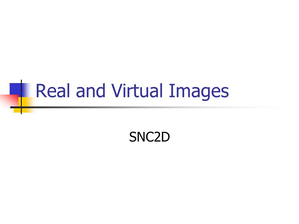 Real and Virtual Images