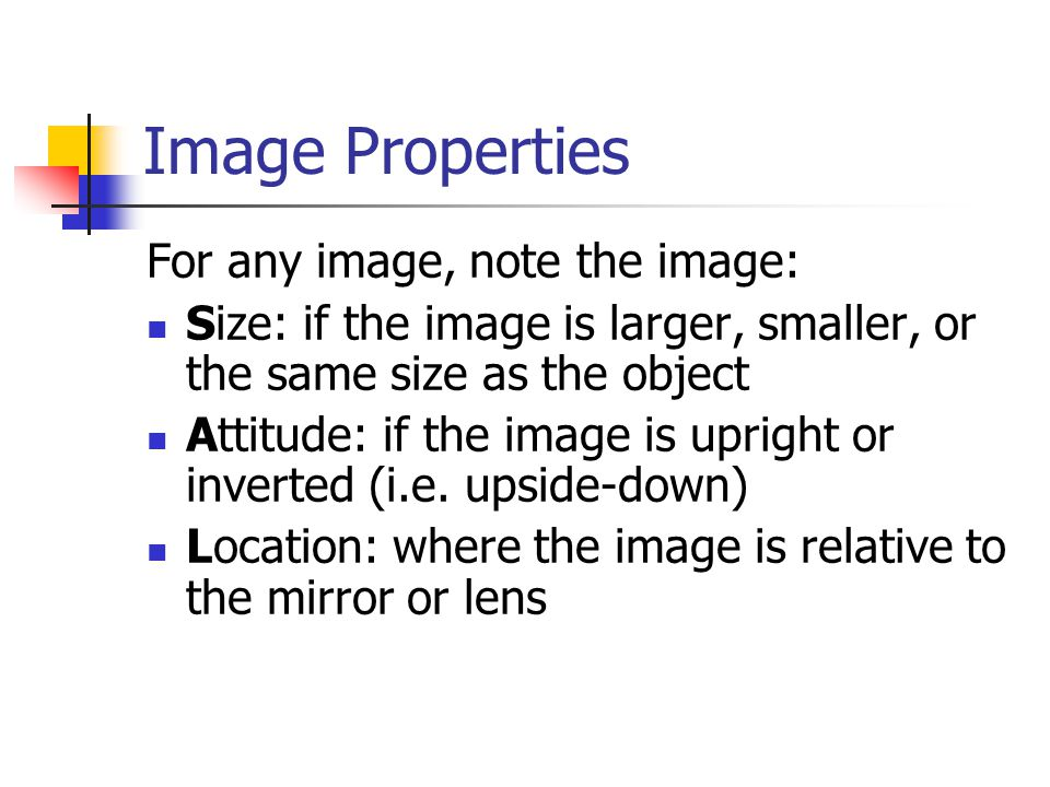 Image Properties For any image, note the image: