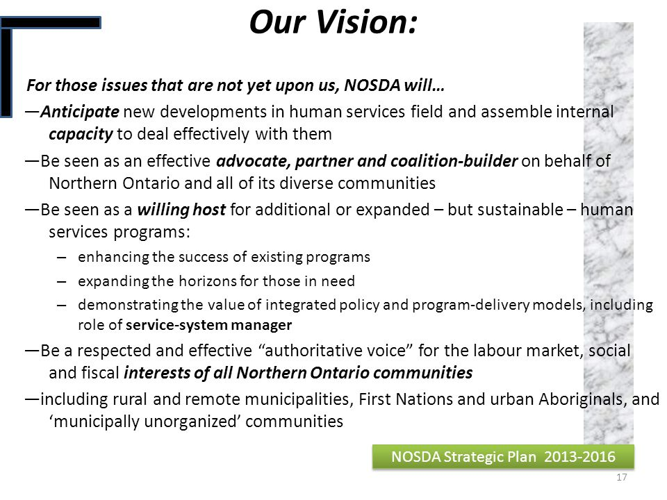 Our Vision: For those issues that are not yet upon us, NOSDA will…
