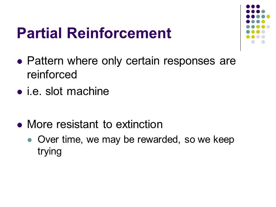Partial Reinforcement