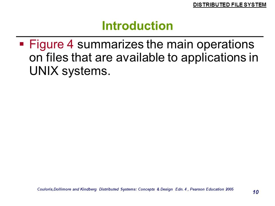 Introduction Figure 4 summarizes the main operations on files that are available to applications in UNIX systems.