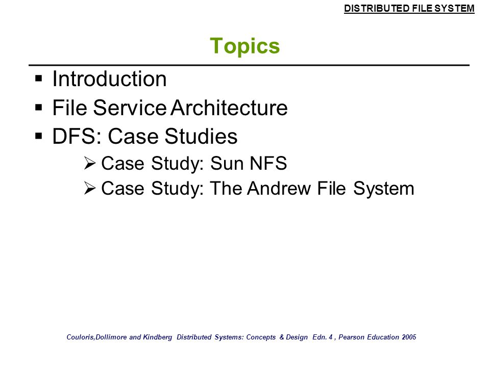 File Service Architecture DFS: Case Studies