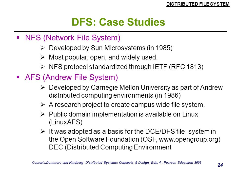 DFS: Case Studies NFS (Network File System) AFS (Andrew File System)