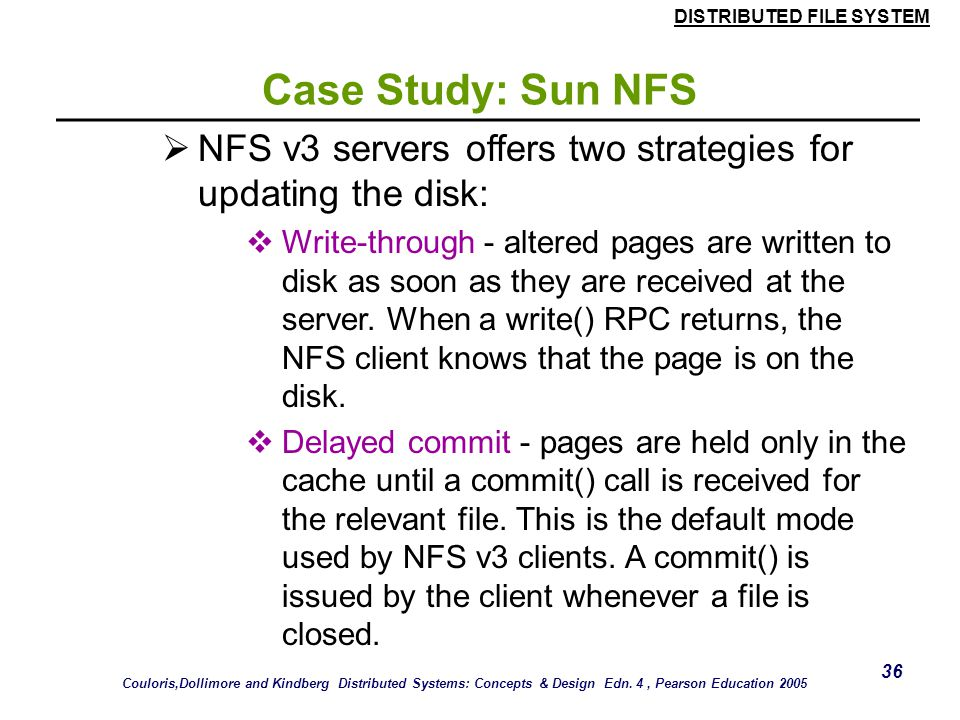Case Study: Sun NFS NFS v3 servers offers two strategies for updating the disk:
