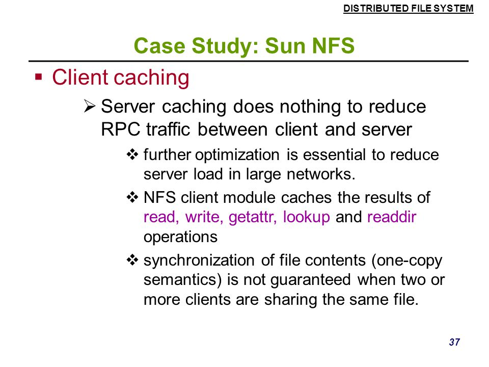 Client caching Case Study: Sun NFS