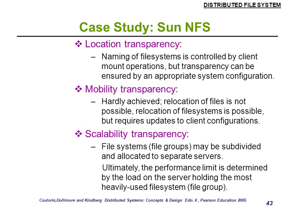 Case Study: Sun NFS Location transparency: Mobility transparency: