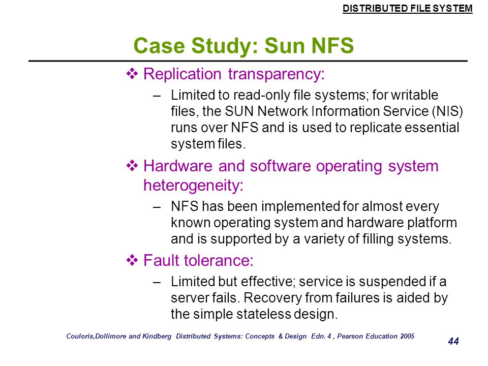 Case Study: Sun NFS Replication transparency: