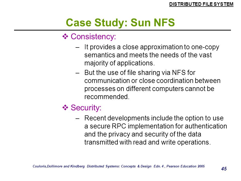 Case Study: Sun NFS Consistency: Security: