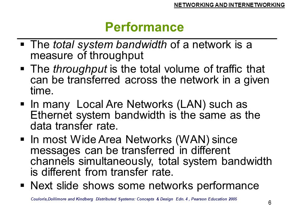Performance The total system bandwidth of a network is a measure of throughput.