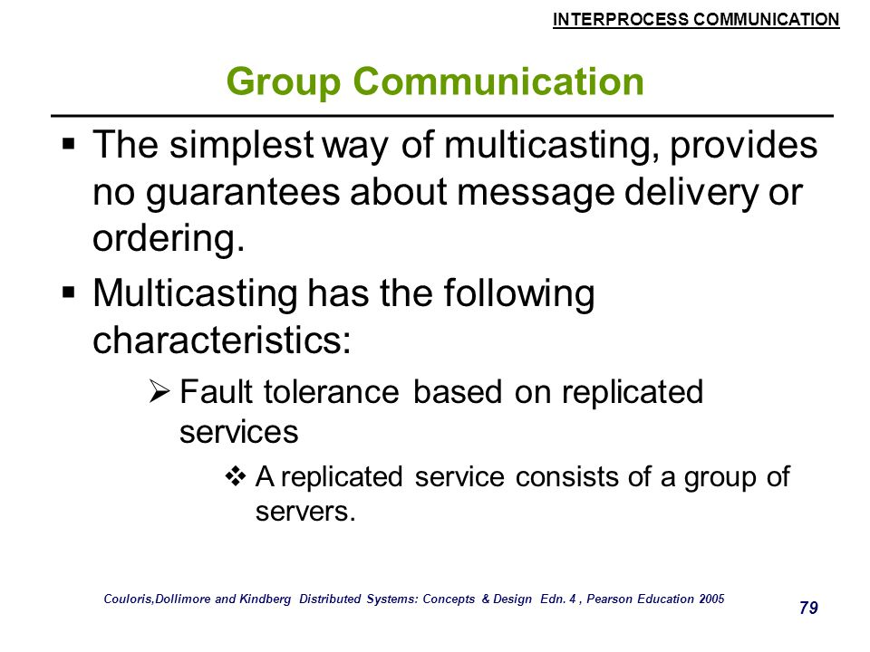 Multicasting has the following characteristics: