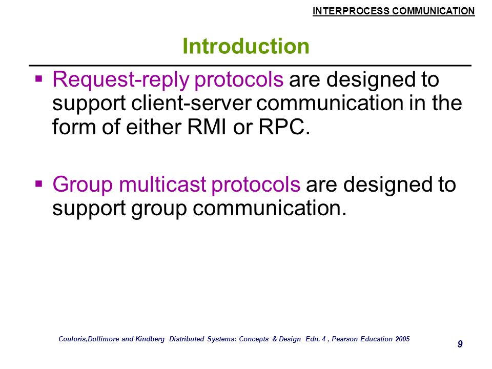 Group multicast protocols are designed to support group communication.