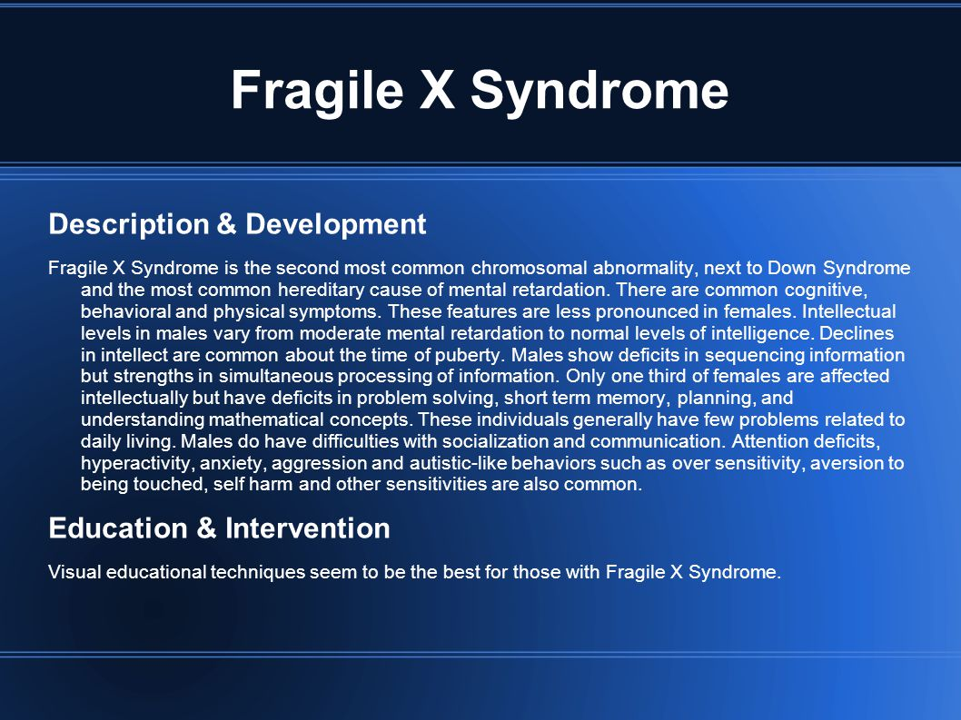 Fragile X Syndrome Description & Development Education & Intervention