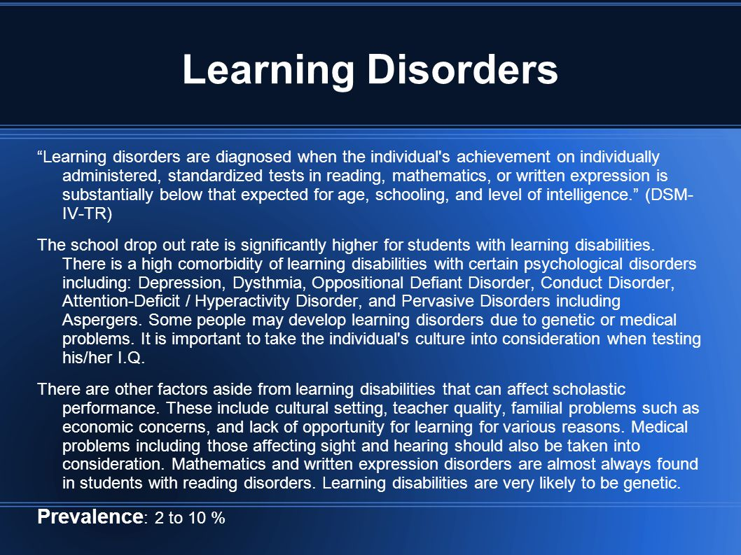 Learning Disorders Prevalence: 2 to 10 %