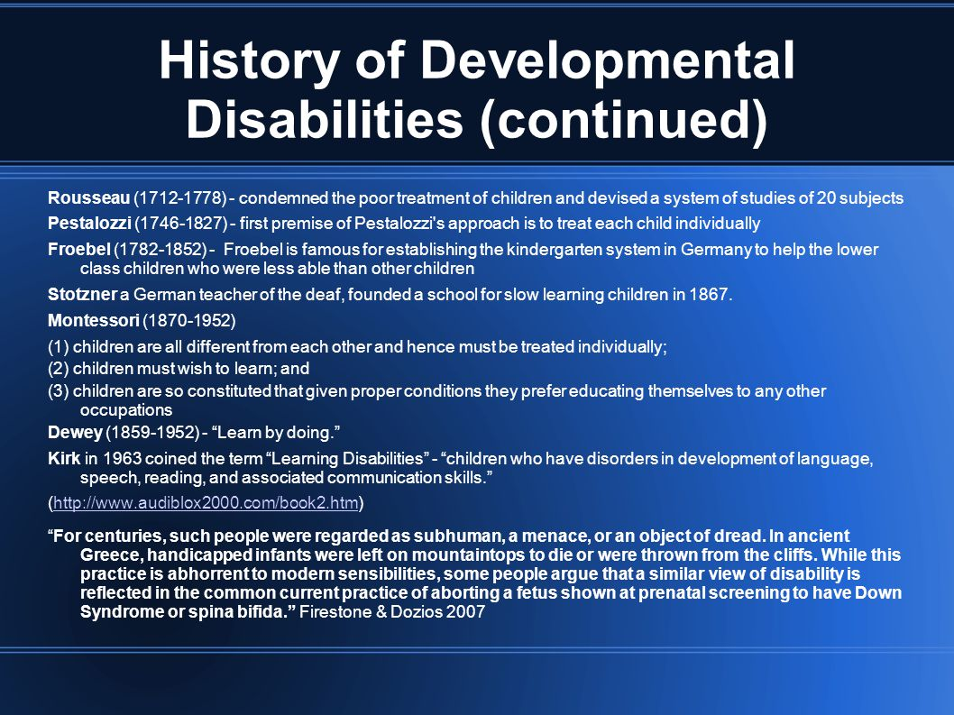 History of Developmental Disabilities (continued)