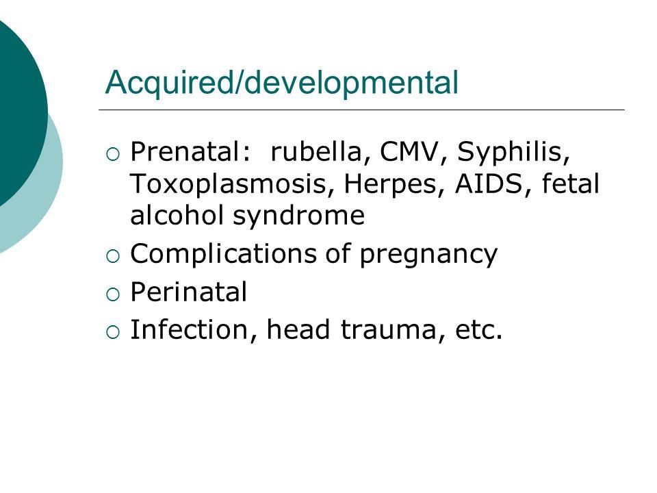 Acquired/developmental