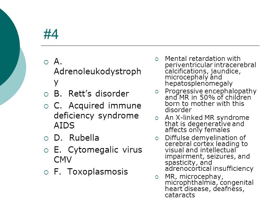 #4 A. Adrenoleukodystrophy B. Rett's disorder