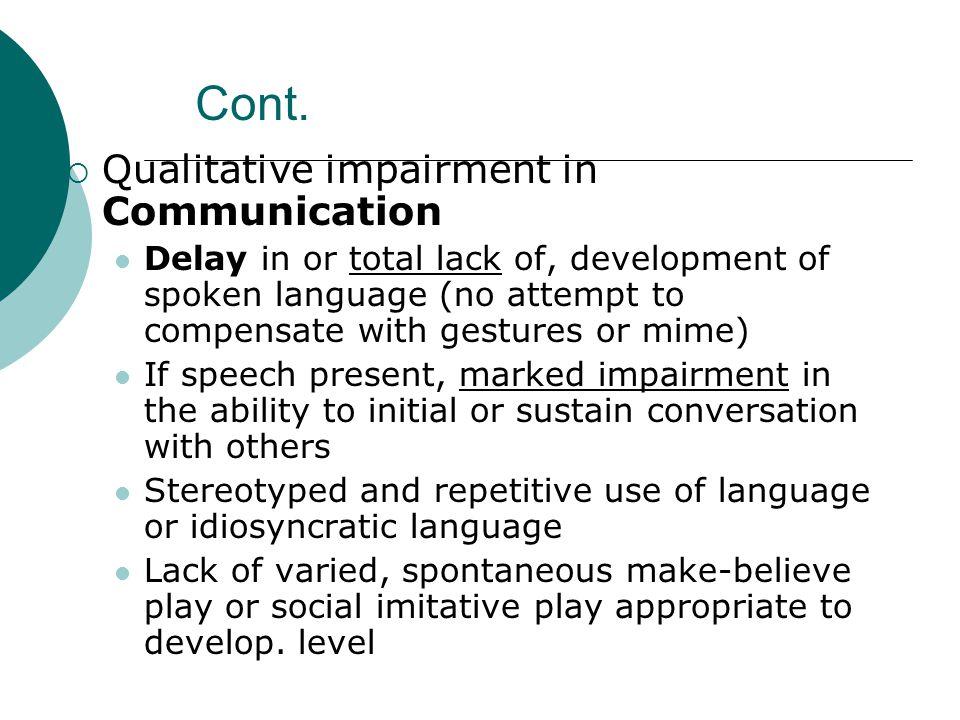 Cont. Qualitative impairment in Communication