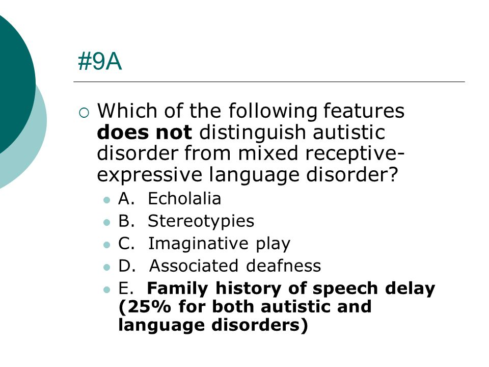 #9A Which of the following features does not distinguish autistic disorder from mixed receptive-expressive language disorder