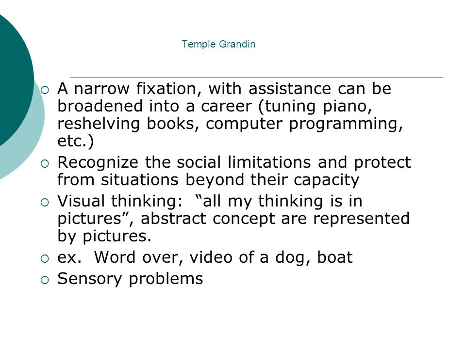 ex. Word over, video of a dog, boat Sensory problems