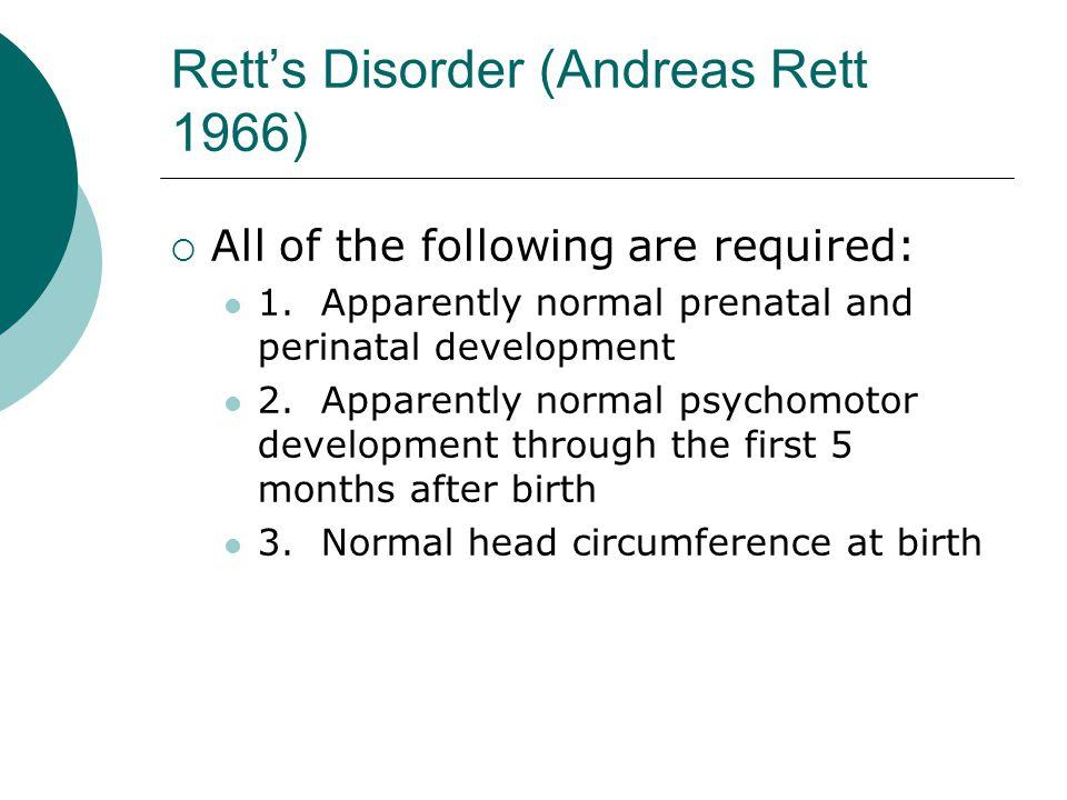 Rett's Disorder (Andreas Rett 1966)