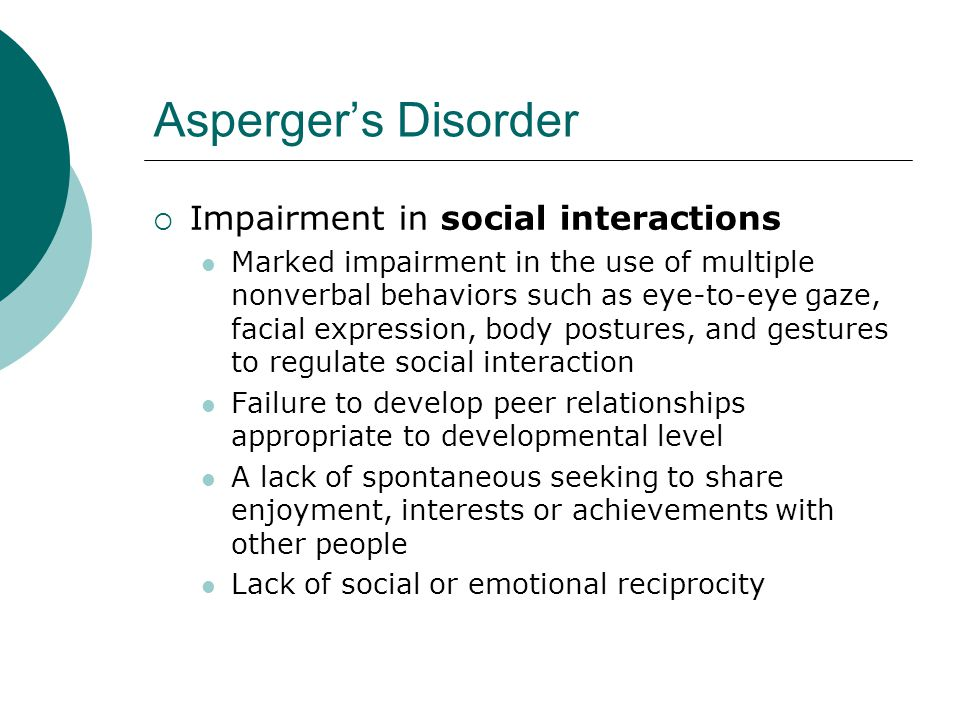 Asperger's Disorder Impairment in social interactions