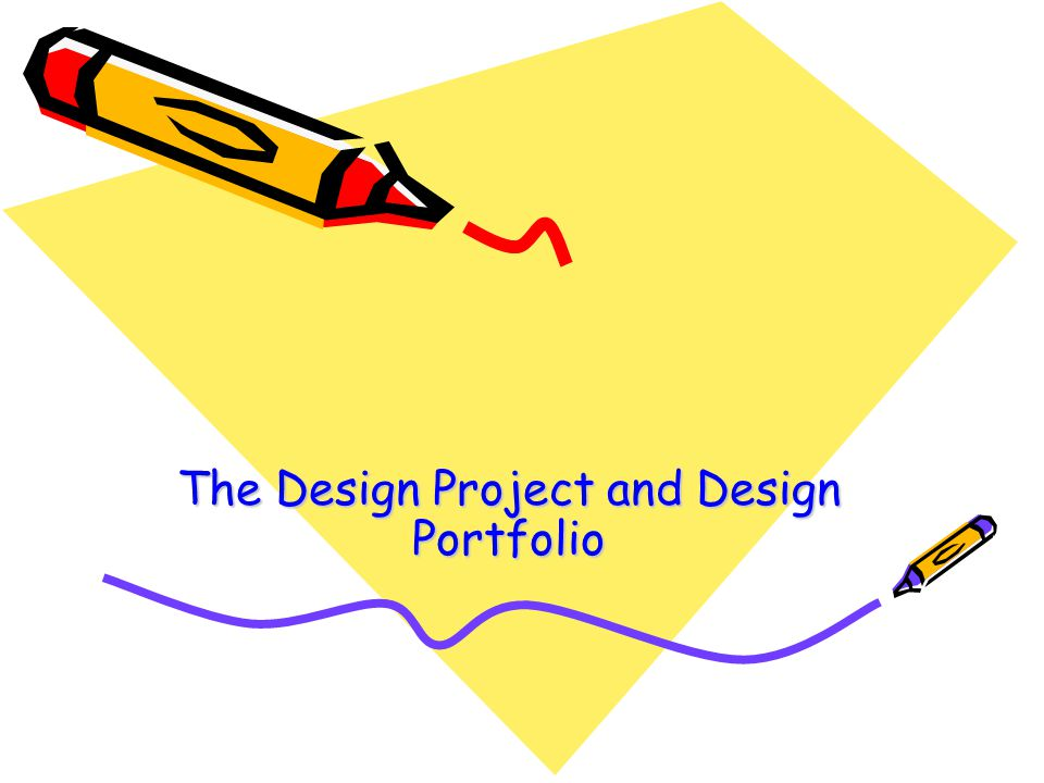 The Design Project and Design Portfolio