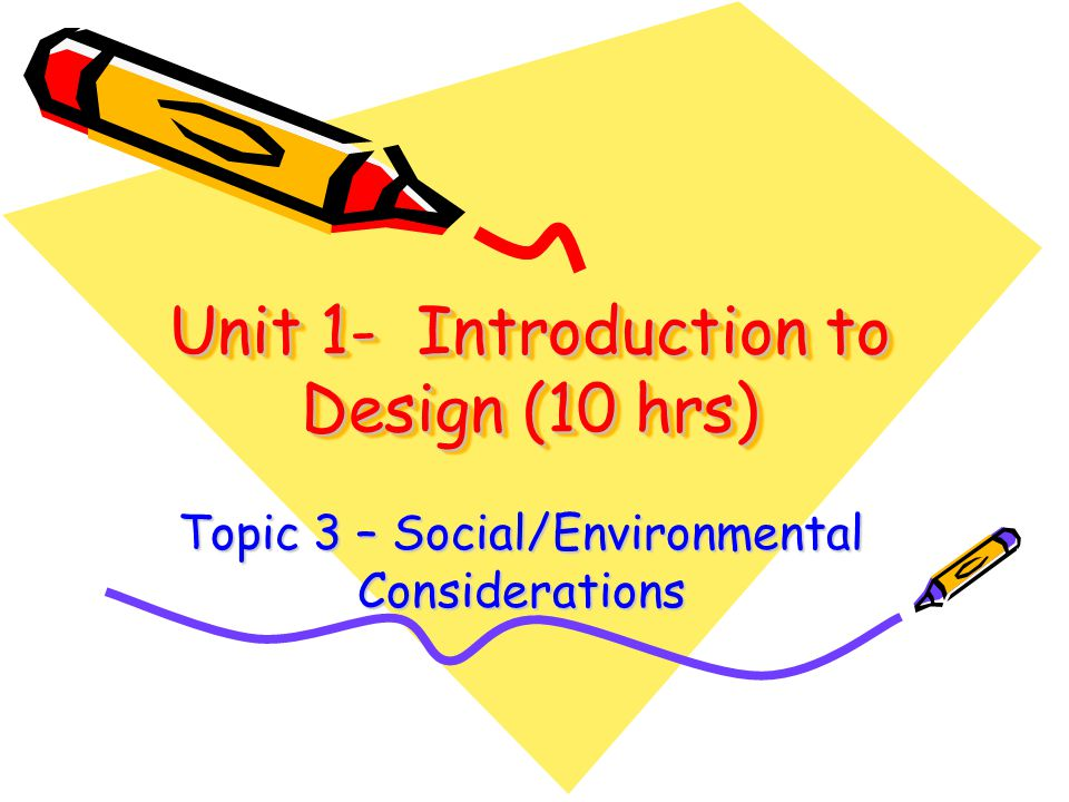 Unit 1- Introduction to Design (10 hrs)
