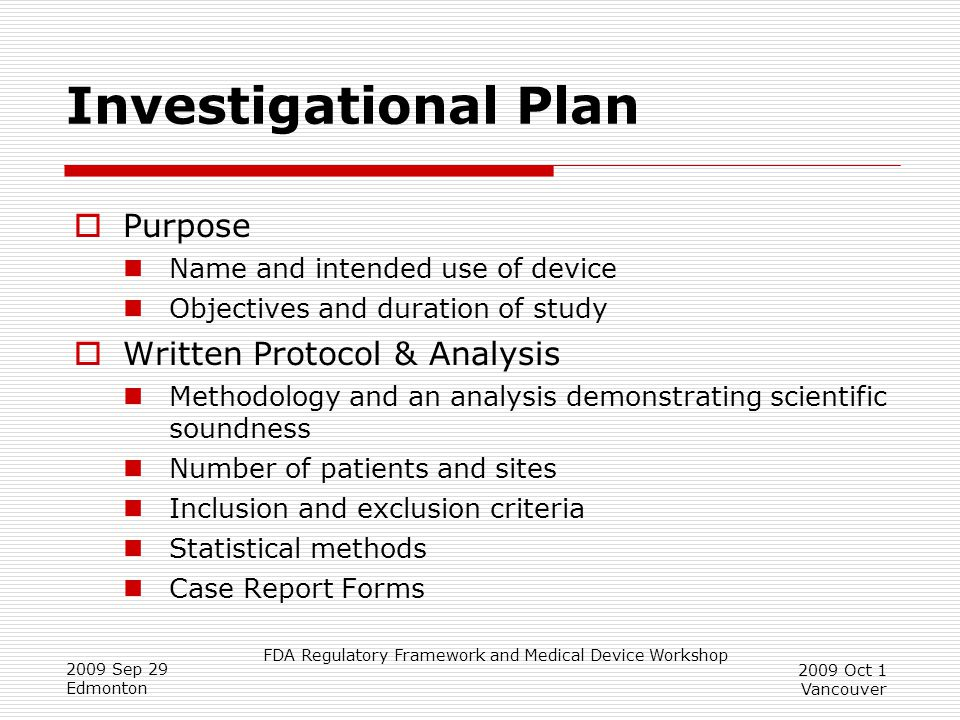 Investigational Plan Purpose Written Protocol & Analysis