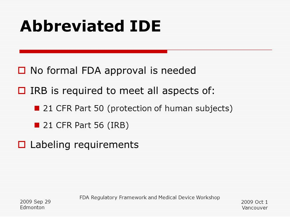 Abbreviated IDE No formal FDA approval is needed