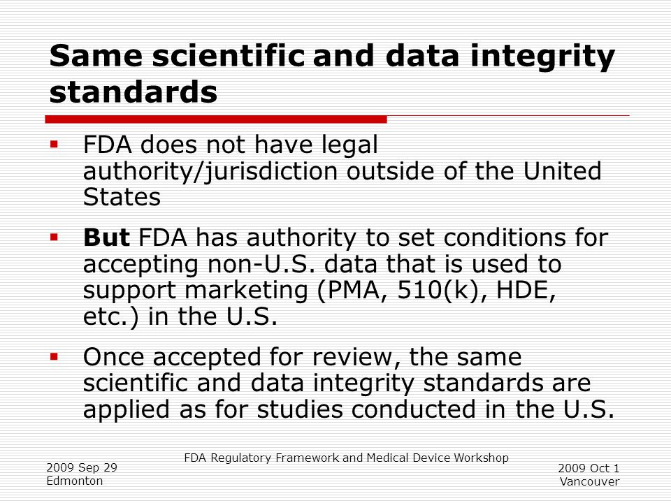 Same scientific and data integrity standards