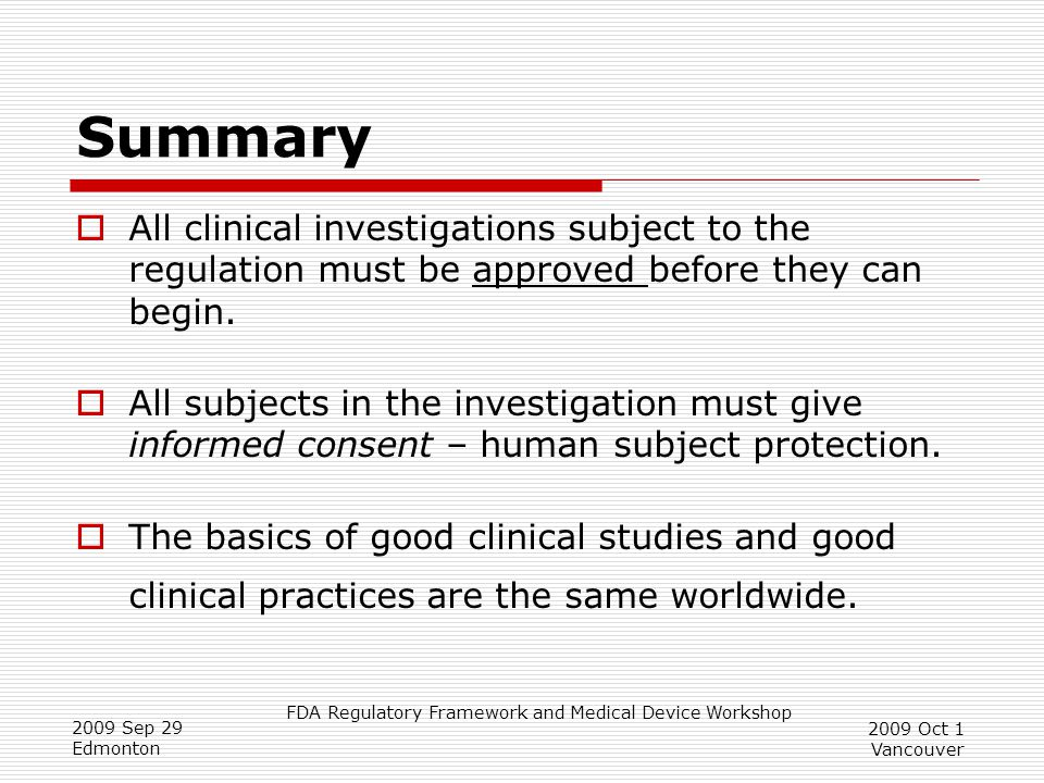 Summary All clinical investigations subject to the regulation must be approved before they can begin.