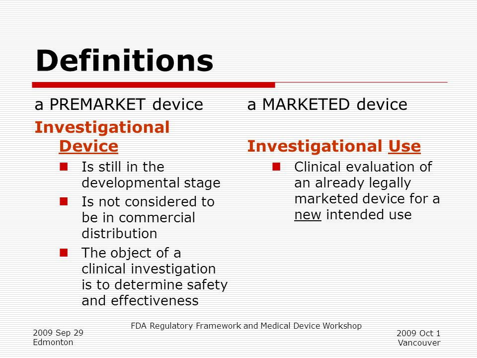 Definitions a PREMARKET device Investigational Device