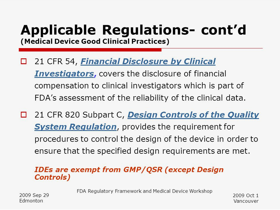 Applicable Regulations- cont'd (Medical Device Good Clinical Practices)