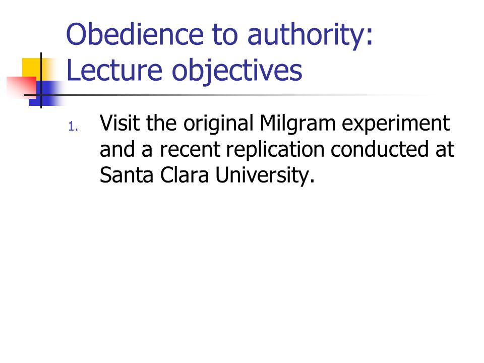Obedience to authority: Lecture objectives