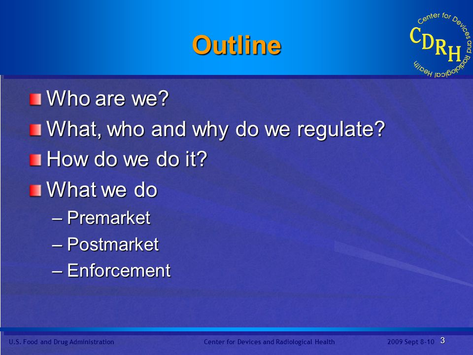 Outline Who are we What, who and why do we regulate How do we do it