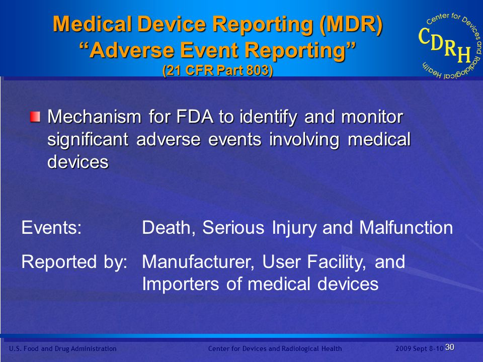 Medical Device Reporting (MDR) Adverse Event Reporting (21 CFR Part 803)